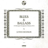 Blues & Ballads (A Folksinger's Songbook), Vol. I & II by Luther Dickinson