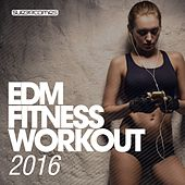 EDM Fitness Workout 2016 - EP by Various Artists