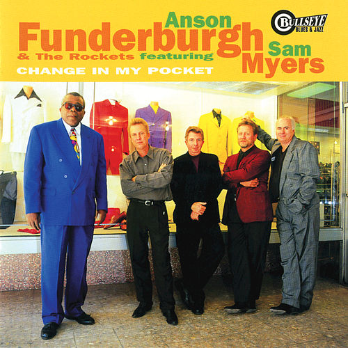 Change In My Pocket by Anson Funderburgh and the Rockets