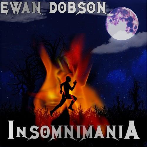 Insomnimania by Ewan Dobson
