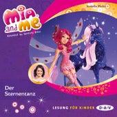 Mia and Me, Teil 18: Der Sternentanz (Lesung mit Musik) von Isabella Mohn