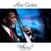 Where? (Remastered 2016) de Ron Carter