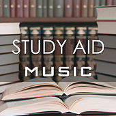 Study Aid Beats: Relaxing Instrumental Study Music for your Mind to help Focus and Concentrate by Various Artists