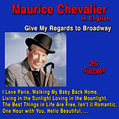 Give My Regards to Broadway de Maurice Chevalier
