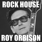 Rock House de Roy Orbison