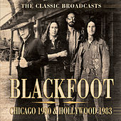 Chicago 1980 & Hollywood 1983 (Live) by Blackfoot
