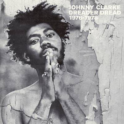 Dreader Dread 1976-1978 by Johnny Clarke