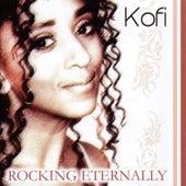 Rocking Eternally by Kofi