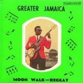 Greater Jamaica - Moon Walk Regay by Various Artists