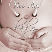 New Age Baby: Musica Speciale per Neonati e Mamme in Dolce Attesa by Various Artists