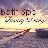Bath Spa Luxury Lounge – Easy Listening Ambient Chill Out for Luxury Spa, Chill Songs for Massage & Spa von S.P.A