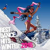 Best Dance Hits Winter 2016 by Various Artists
