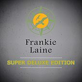 Super Deluxe Edition by Frankie Laine
