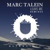 Leave Me (Remixes) de Marc Talein