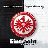 Eintracht Frankfurt : Alle Zusammen (Best of 1959-2013) de Various Artists