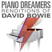 Piano Dreamers Renditions of David Bowie by Piano Dreamers