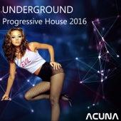 Underground Progressive House 2016 by Various Artists