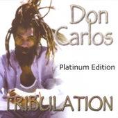 Tribulation (Platinum Edition) by Don Carlos