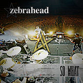 So What de Zebrahead