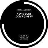 Don't Give In by Kevin Yost
