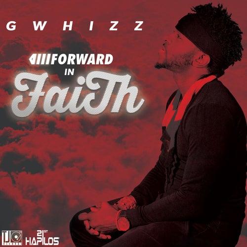 Forward in Faith - Single by G-Whizz