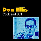 Cock and Bull by Don Ellis