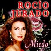 Miedo by Rocio Jurado