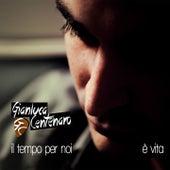 Il tempo per noi / È vita by Gianluca Centenaro
