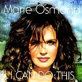 I Can Do This by Marie Osmond