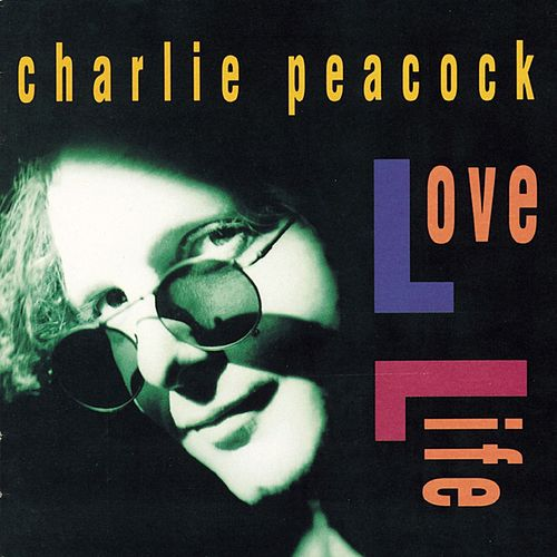 Love Life by Charlie Peacock