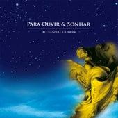 Para Ouvir & Sonhar de Alexandre Guerra