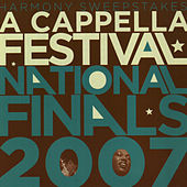 2007 Harmony Sweepstakes a Cappella Festival National Finals von Various Artists