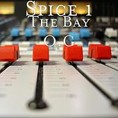 The Bay O.G by Spice 1