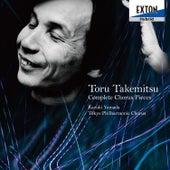 Toru Takemitsu: Complete Chorus Pieces by Tokyo Philharmonic Chorus