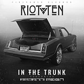 In The Trunk (feat. Armanni Reign) di Riot Ten