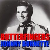 Butterfingers by Johnny Burnette