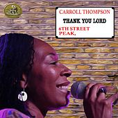 Thank You Lord (6th Street Peak) [feat. Talliss Ites] by Carroll Thompson