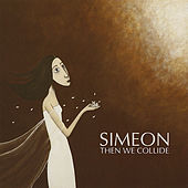 Then We Collide by Simeon