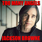 Too Many Angels de Jackson Browne