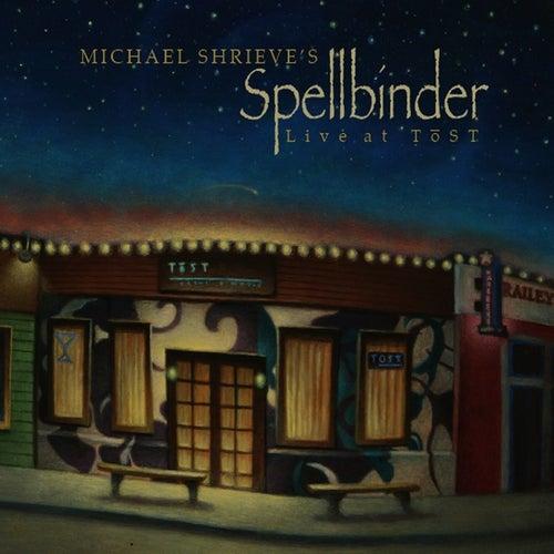Michael Shrieve's Spellbinder Live At Tōst by Michael Shrieve