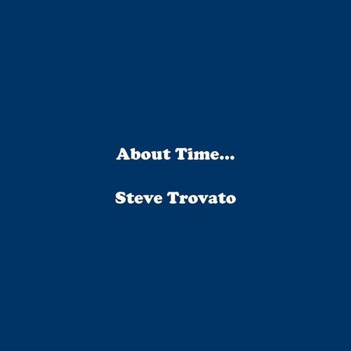 About Time... by Steve Trovato