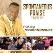 Spontaneous Praise von Norman Hutchins