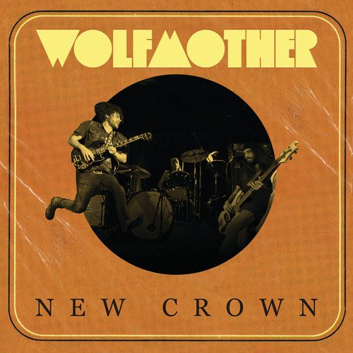 New Crown by Wolfmother