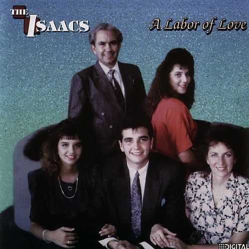 A Labor Of Love by The Isaacs