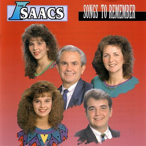 Songs To Remember by The Isaacs