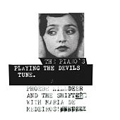 The Piano's Playing The Devils Tune by Phoebe Killdeer