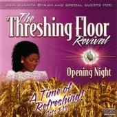 The Threshing Floor Revival: Opening Night by Dr. Juanita Bynum