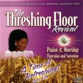 The Threshing Floor Revival: Praise & Worship Thursday and Saturday by Dr. Juanita Bynum