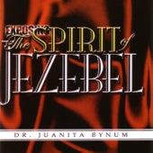 Exposing The Spirit Of Jezebel by Dr. Juanita Bynum