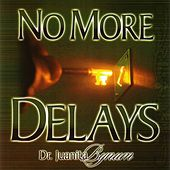 No More Delays by Dr. Juanita Bynum